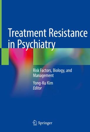 Treatment Resistance Psychiatry 2019 978-981-10-4358-1