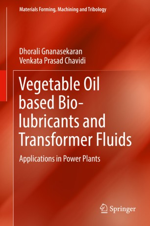 Vegetable Oil based Bio-lubricants and Transformer Fluids : Applications in Power Plants
