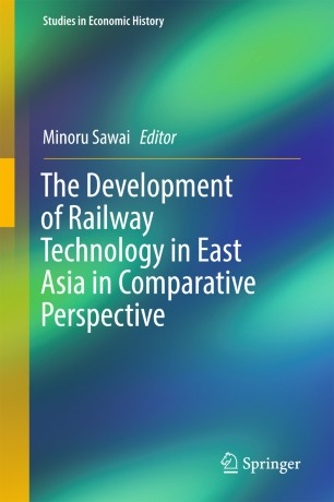 The Development of Railway Technology in East Asia in Comparative Perspective