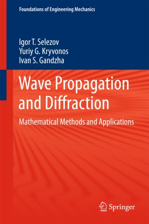Wave Propagation and Diffraction : Mathematical Methods and Applications