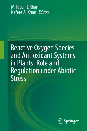 Reactive Oxygen Species and Antioxidant Systems in Plants: Role and Regulation under Abiotic Stress