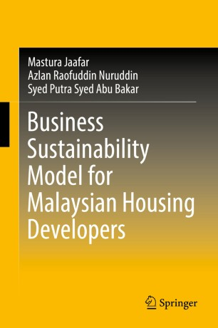 Business Sustainability Model for Malaysian Housing Developers :