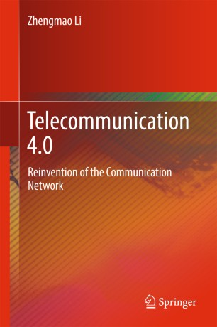 Telecommunication 4.0 : Reinvention of the Communication Network