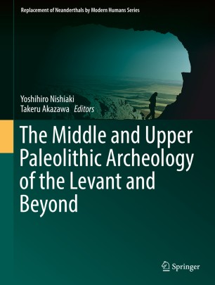 The Middle and Upper Paleolithic Archeology of the Levant and Beyond :