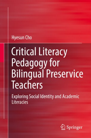 Critical Literacy Pedagogy for Bilingual Preservice Teachers