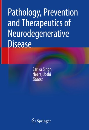 Pathology, Prevention Therapeutics Neurodegenerative Disease 978-981-13-0944-1