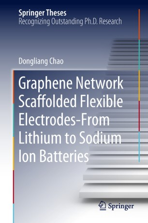 Book cover Graphene Network Scaffolded Flexible Electrodes—From Lithium to Sodium Ion Batteries