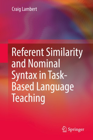 Book cover Referent Similarity and Nominal Syntax in Task-Based Language Teaching