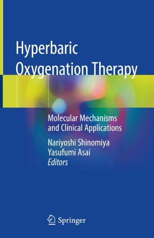 Hyperbaric Oxygenation Therapy: Molecular Mechanisms 978-981-13-7836-2