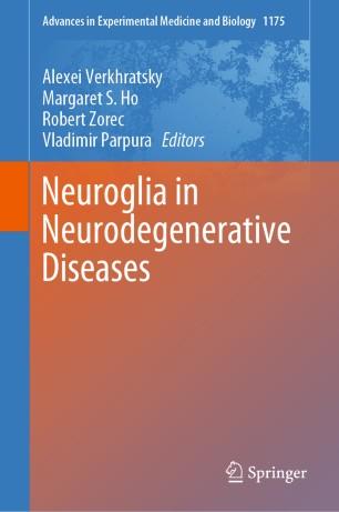 Neuroglia Neurodegenerative Diseases 2019 978-981-13-9913-8