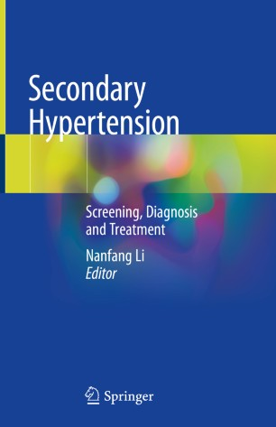 Secondary Hypertension: Screening, Diagnosis Treatment 978-981-15-0591-1