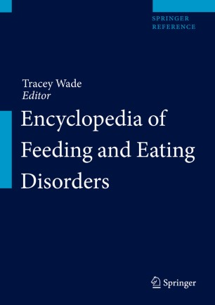 Encyclopedia of Feeding and Eating Disorders :