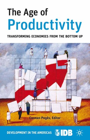 The Age of Productivity : Transforming Economies from the Bottom Up