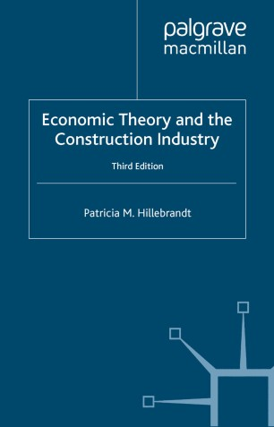 Economic Theory and the Construction Industry :