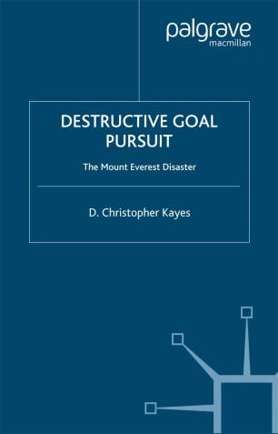 Destructive goal pursuit: The mount everest disaster :