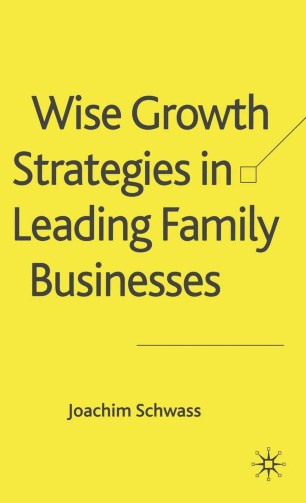 Wise Growth Strategies in Leading Family Businesses :