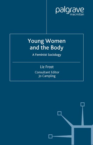 Young Women and the Body : A Feminist Sociology