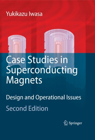 Case Studies in Superconducting Magnets : Design and Operational Issues