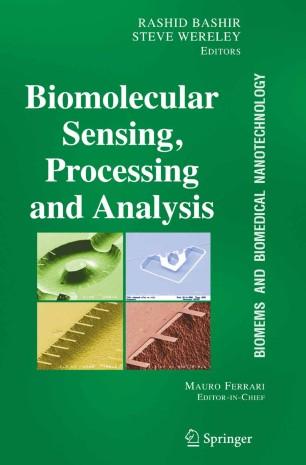 BioMEMS and Biomedical Nanotechnology : Volume IV: Biomolecular Sensing, Processing and Analysis