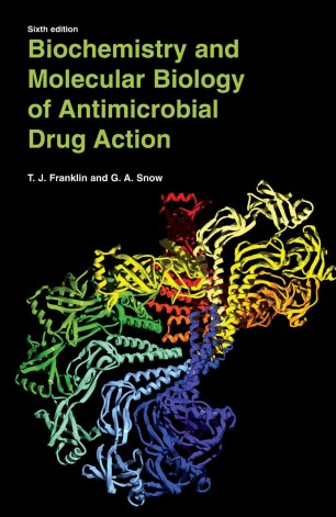 Biochemistry and Molecular Biology of Antimicrobial Drug Action :