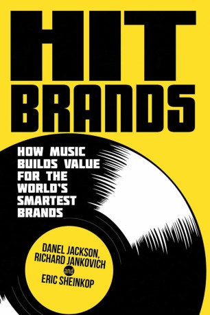 Hit Brands : How Music Builds Value for the World's Smartest Brands