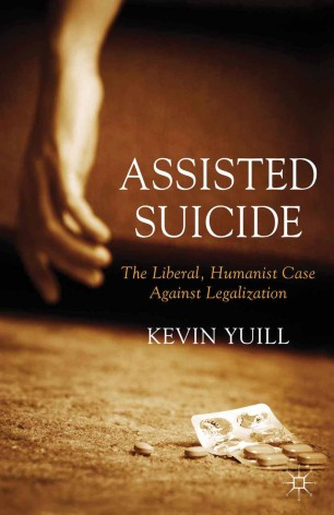 Assisted Suicide: The Liberal, Humanist Case Against Legalization :