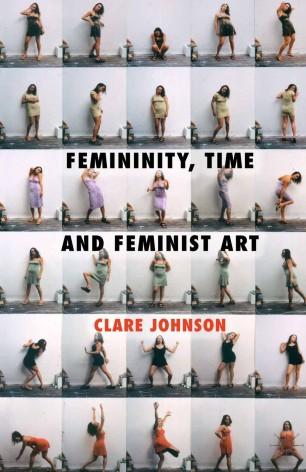 Femininity, Time and Feminist Art :