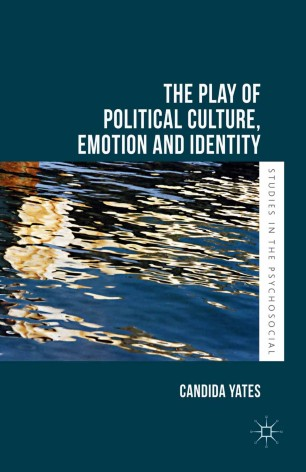 The Play of Political Culture, Emotion and Identity :