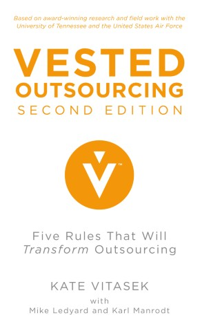 Vested Outsourcing : Five Rules That Will Transform Outsourcing