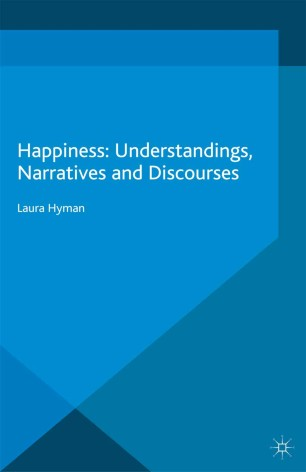 Happiness: Understandings, Narratives and Discourses :