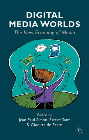Digital Media Worlds : The New Economy of Media
