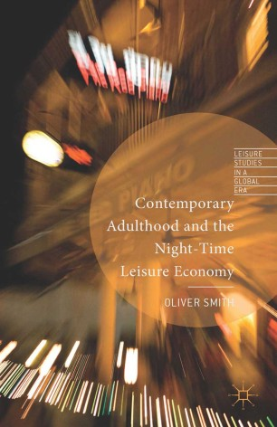 Contemporary Adulthood and the Night-Time Economy :
