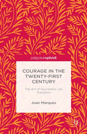 Courage in the Twenty-First Century: The Art of Successful Job Transition :