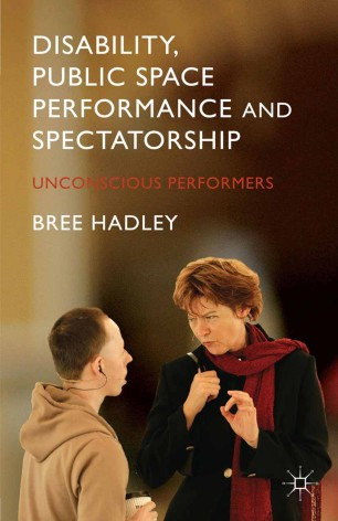 Disability, Public Space Performance and Spectatorship : Unconscious Performers