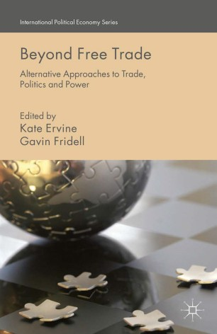 Beyond Free Trade : Alternative Approaches to Trade, Politics and Power