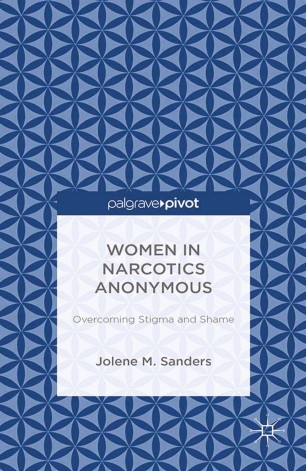 Women in Narcotics Anonymous: Overcoming Stigma and Shame :