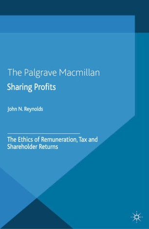 Sharing Profits : The Ethics of Remuneration, Tax and Shareholder Returns