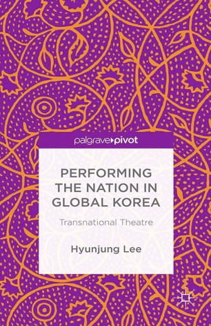 Performing the Nation in Global Korea: Transnational Theatre :