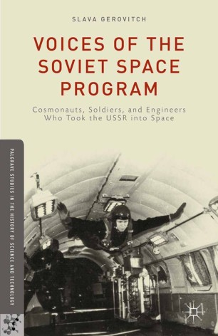 Voices of the Soviet Space Program : Cosmonauts, Soldiers, and Engineers Who Took the USSR into Space