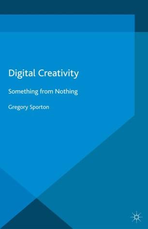 Digital Creativity : Something from Nothing