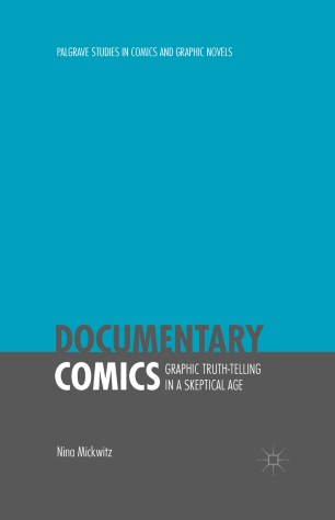 Documentary Comics : Graphic Truth-Telling in a Skeptical Age