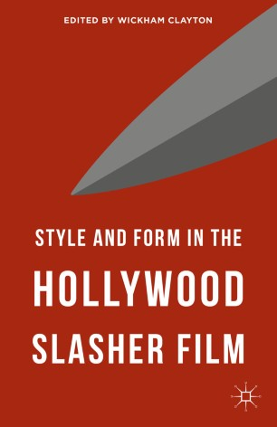 Style and Form in the Hollywood Slasher Film :