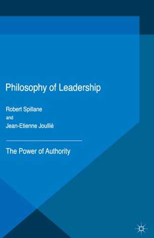 Philosophy of Leadership : The Power of Authority