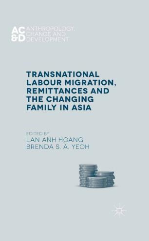 Transnational Labour Migration, Remittances and the Changing Family in Asia :