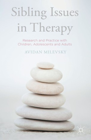 Sibling Issues in Therapy : Research and Practice with Children, Adolescents and Adults
