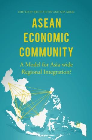 ASEAN Economic Community : A Model for Asia-wide Regional Integration?