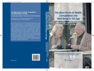 The Many Faces of Health, Competence and Well-Being in Old Age : Integrating Epidemiological, Psychological and Social Perspectives