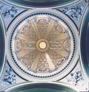 Visions of Heaven : The Dome in European Architecture