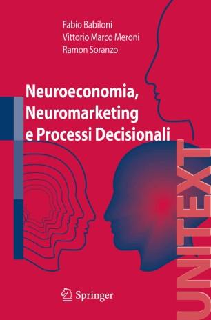 Neuroeconomia, Neuromarketing e Processi Decisionali : Le evidenze di un test di memorizzazione condotto per la prima volta in Italia