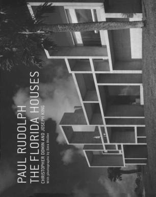 Paul Rudolph the Florida Houses :